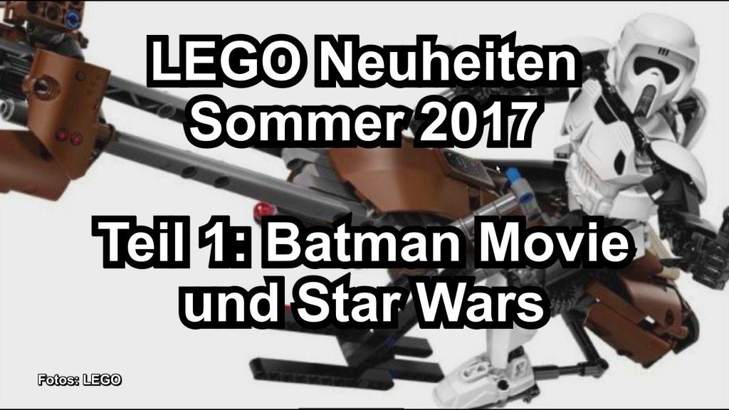 lego neuheiten sommer 2017 teil 1 star wars und batman. Black Bedroom Furniture Sets. Home Design Ideas
